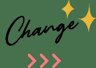 Change!